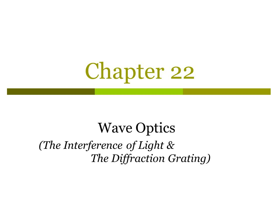 Wave Optics (The Interference of Light & The Diffraction Grating)