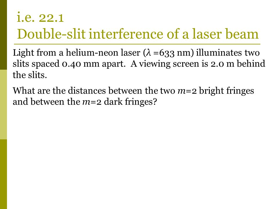 i.e. 22.1 Double-slit interference of a laser beam