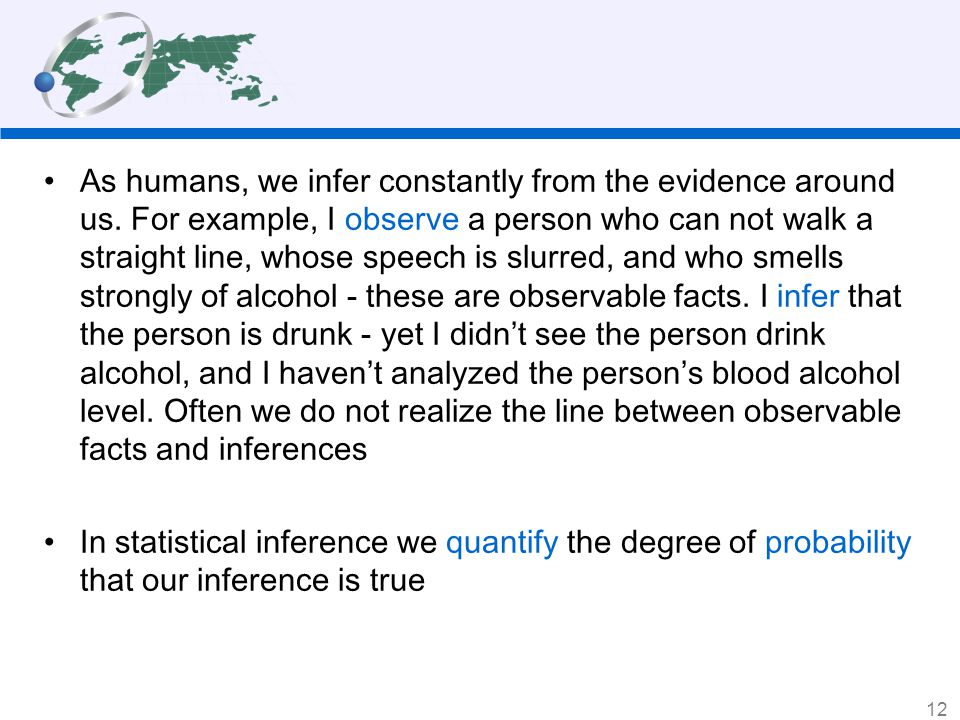 As humans, we infer constantly from the evidence around us