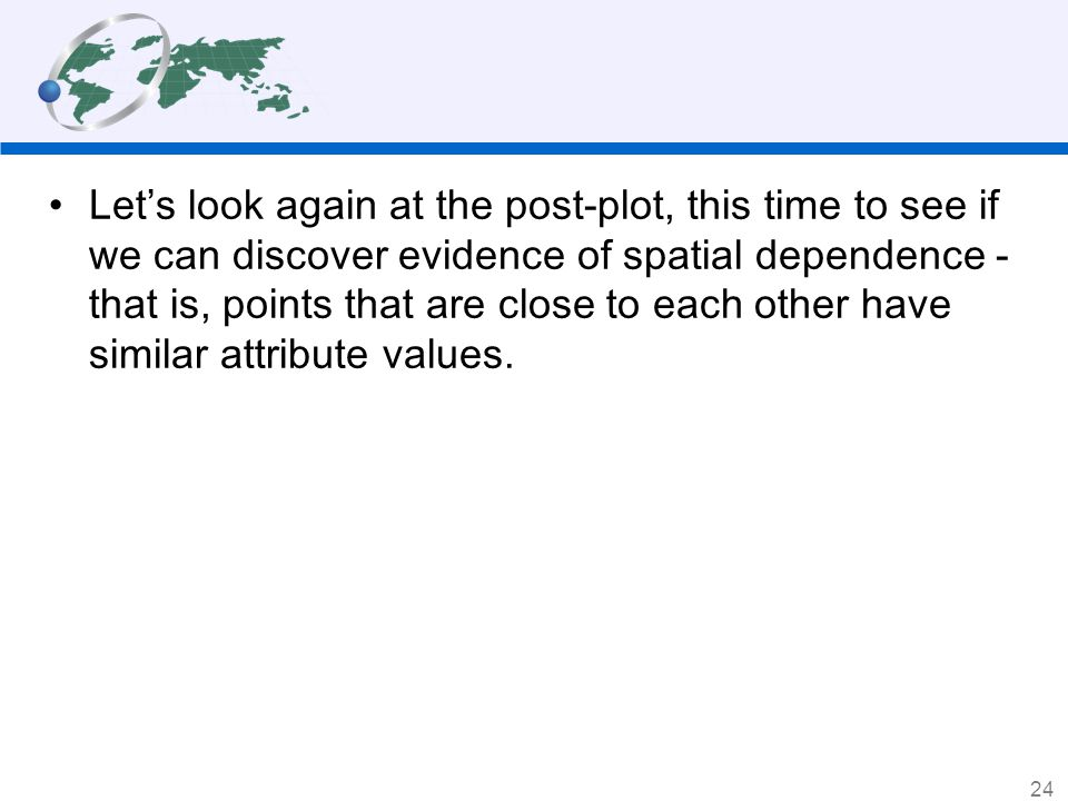 Let's look again at the post-plot, this time to see if we can discover evidence of spatial dependence - that is, points that are close to each other have similar attribute values.