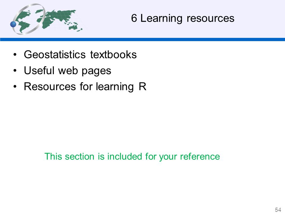 Geostatistics textbooks Useful web pages Resources for learning R