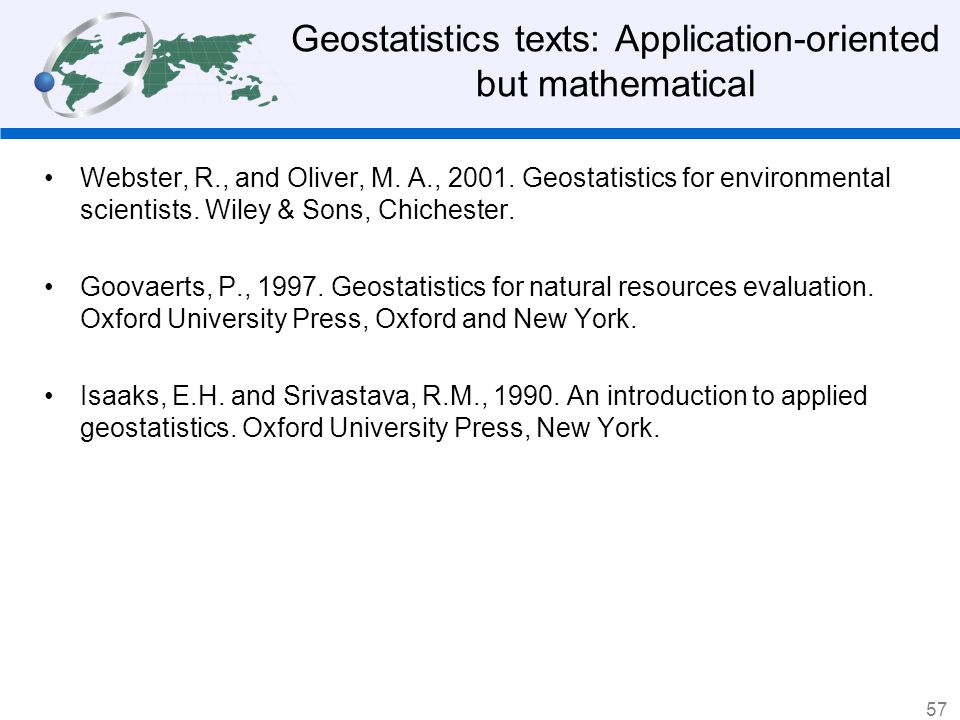 Geostatistics texts: Application-oriented but mathematical