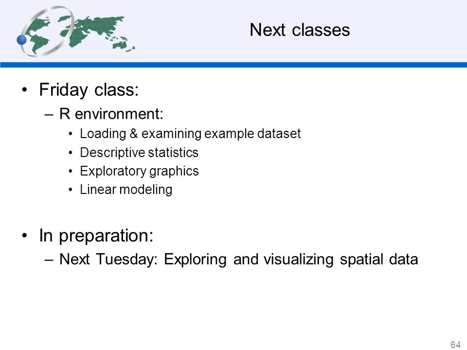 Next classes Friday class: In preparation: R environment: