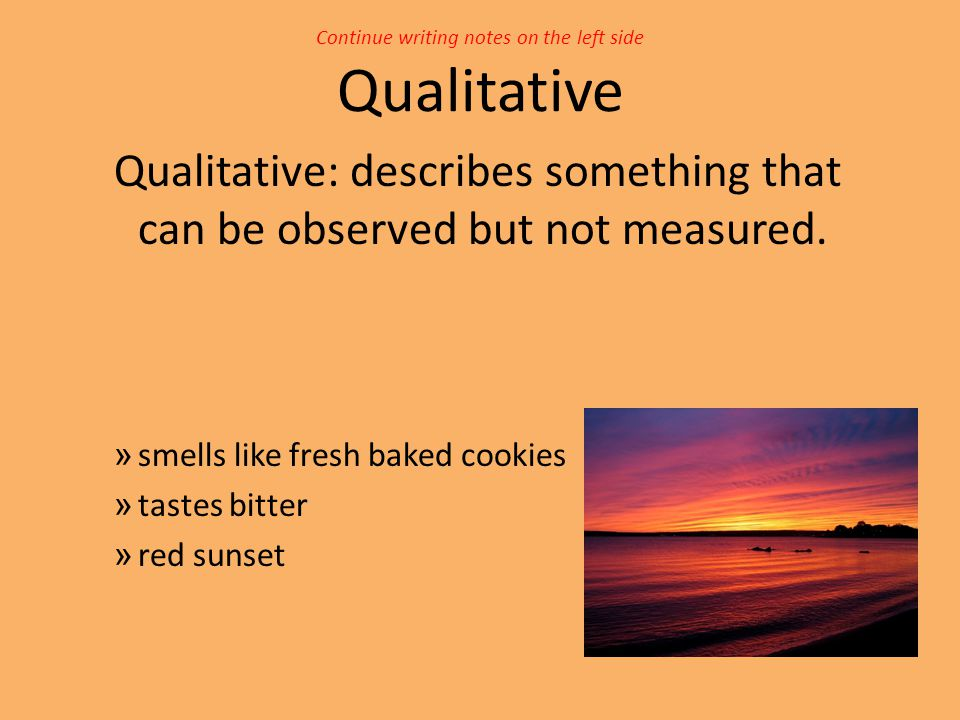 Continue writing notes on the left side Qualitative