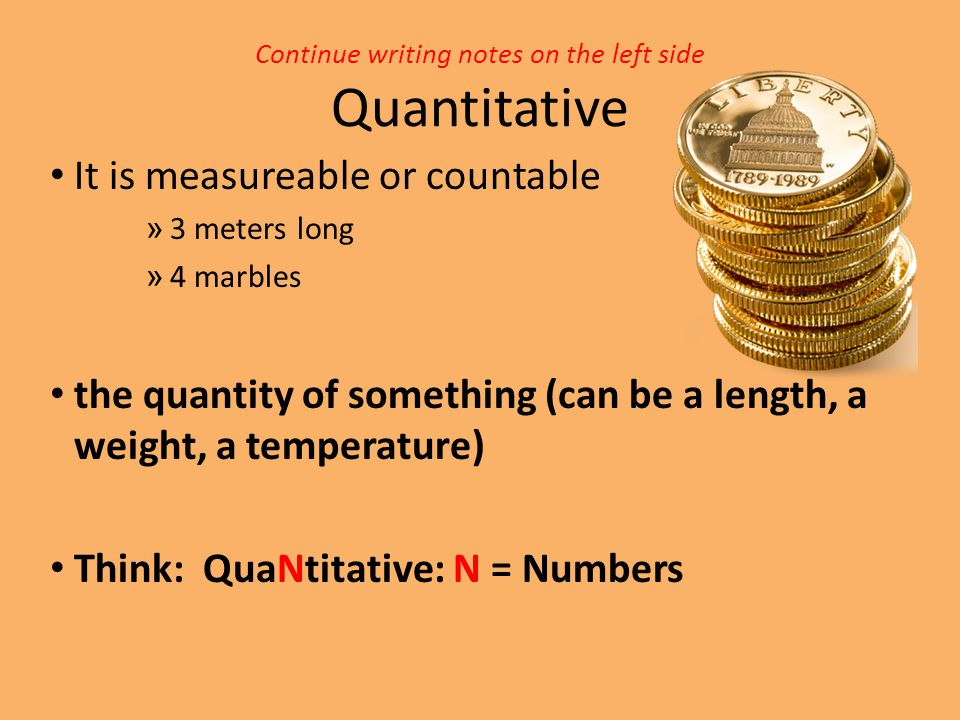 Continue writing notes on the left side Quantitative