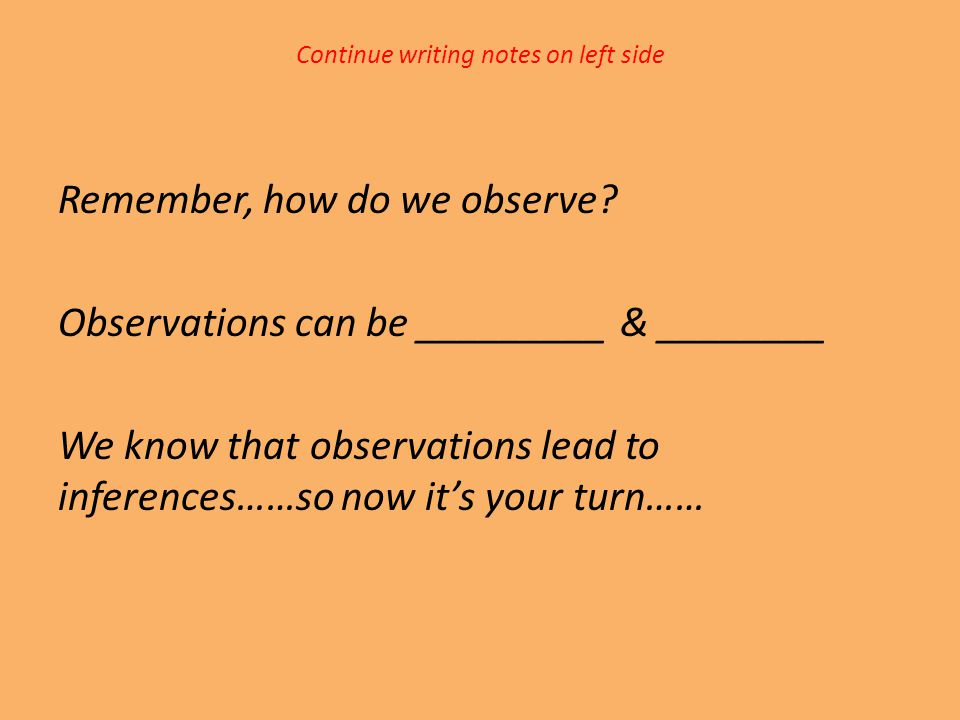 Continue writing notes on left side