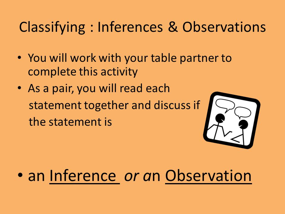 Classifying : Inferences & Observations