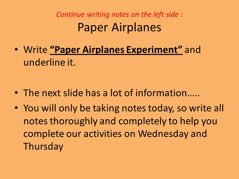 Continue writing notes on the left side : Paper Airplanes