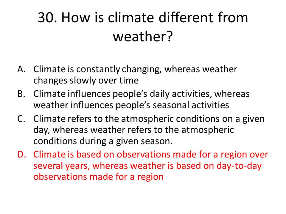30. How is climate different from weather