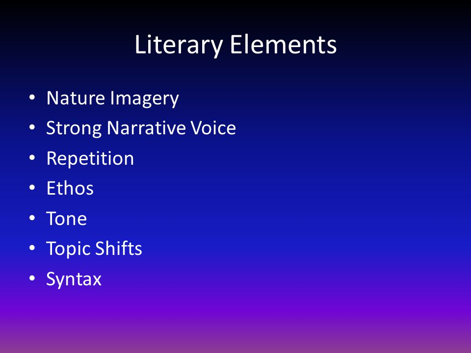 Literary Elements Nature Imagery Strong Narrative Voice Repetition