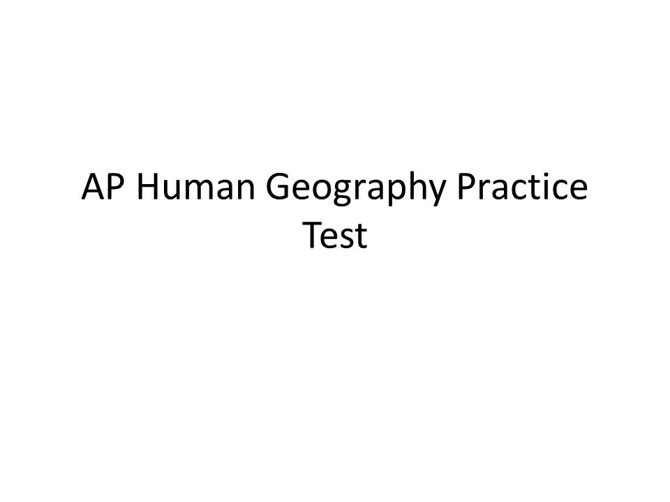 AP Human Geography Practice Test