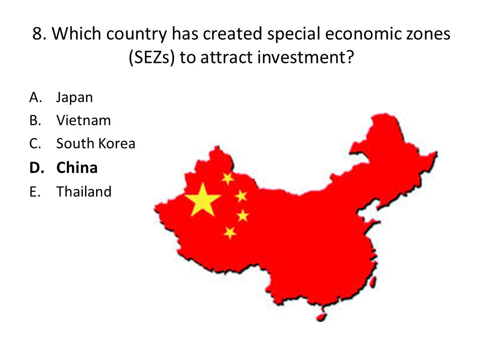 8. Which country has created special economic zones (SEZs) to attract investment