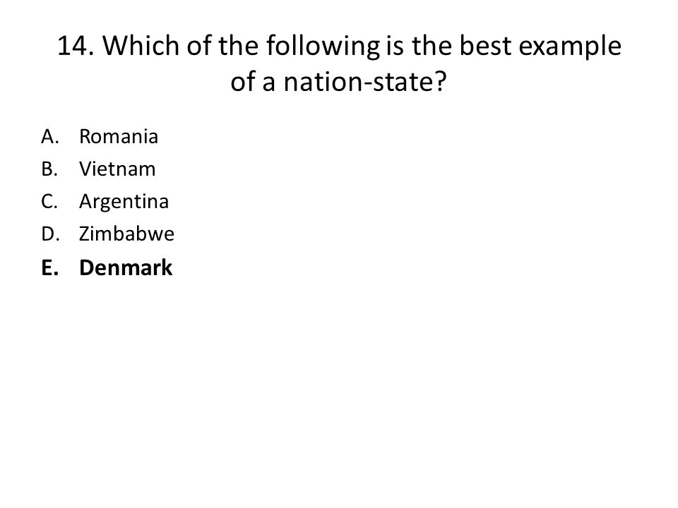14. Which of the following is the best example of a nation-state