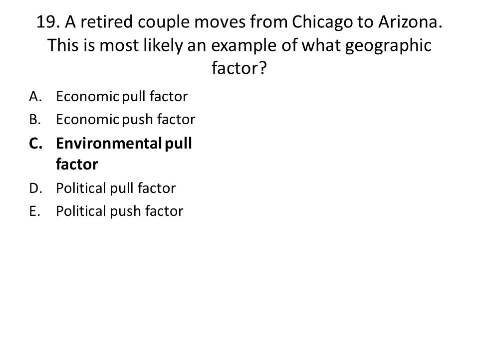 19. A retired couple moves from Chicago to Arizona