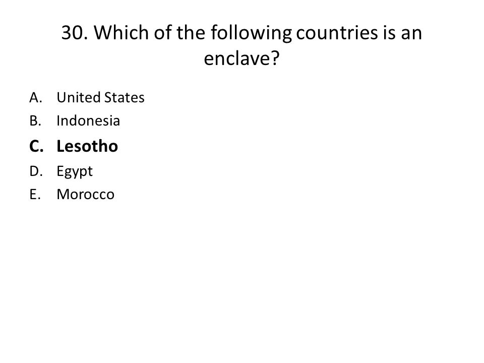 30. Which of the following countries is an enclave