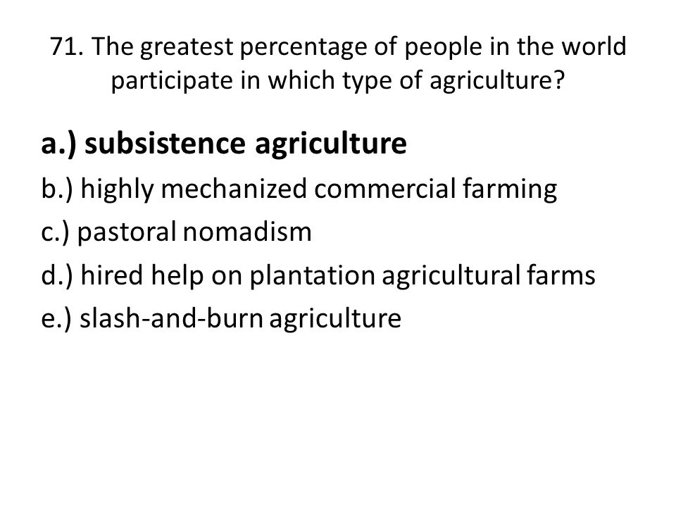 a.) subsistence agriculture