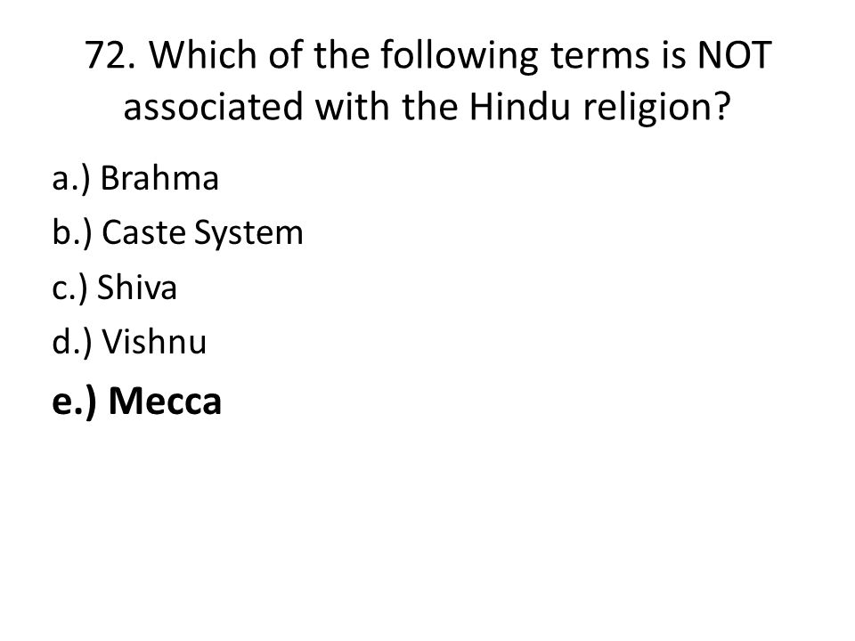 72. Which of the following terms is NOT associated with the Hindu religion