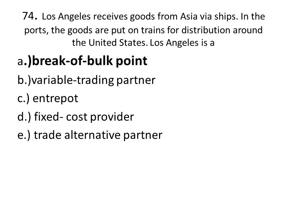 74. Los Angeles receives goods from Asia via ships