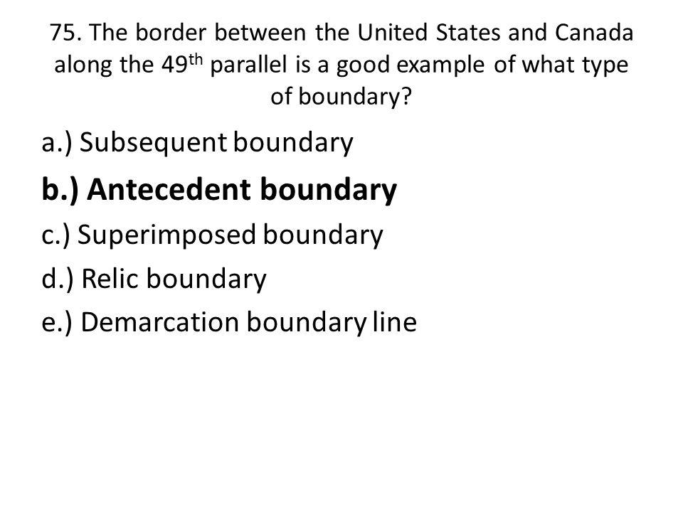 b.) Antecedent boundary