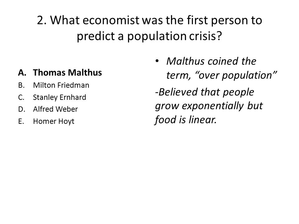 2. What economist was the first person to predict a population crisis