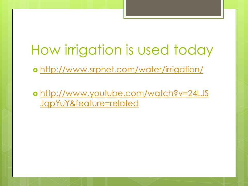 How irrigation is used today