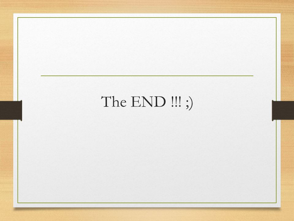The END !!! ;)