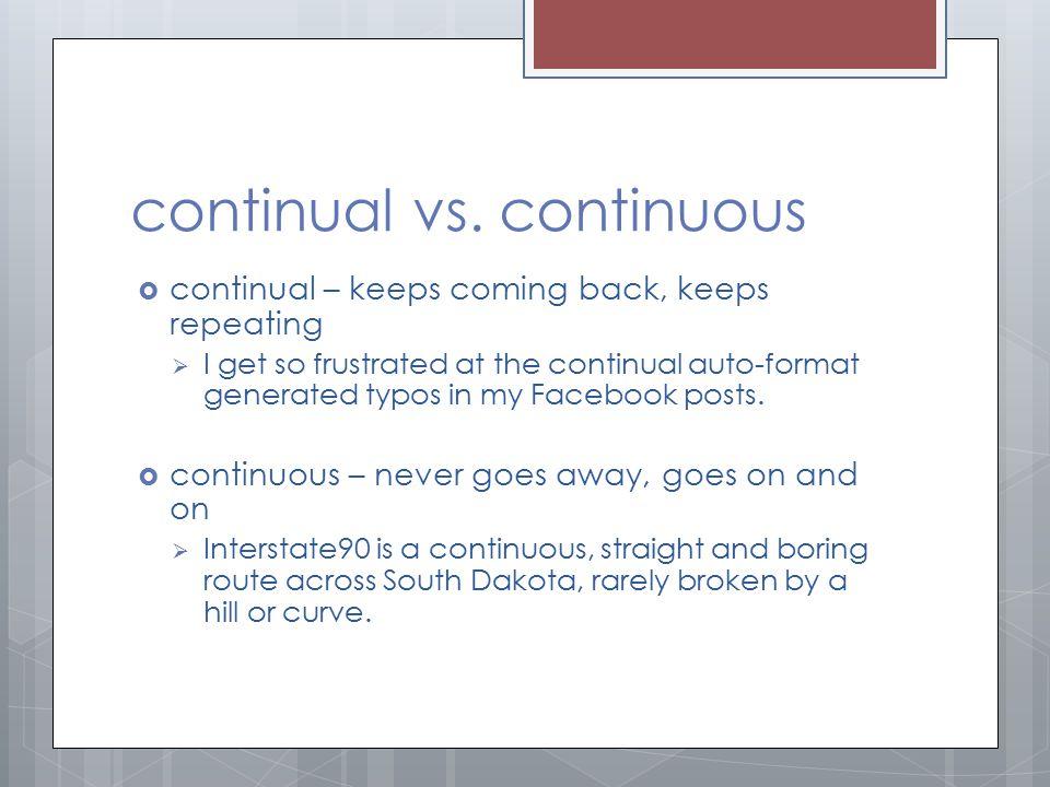 continual vs. continuous