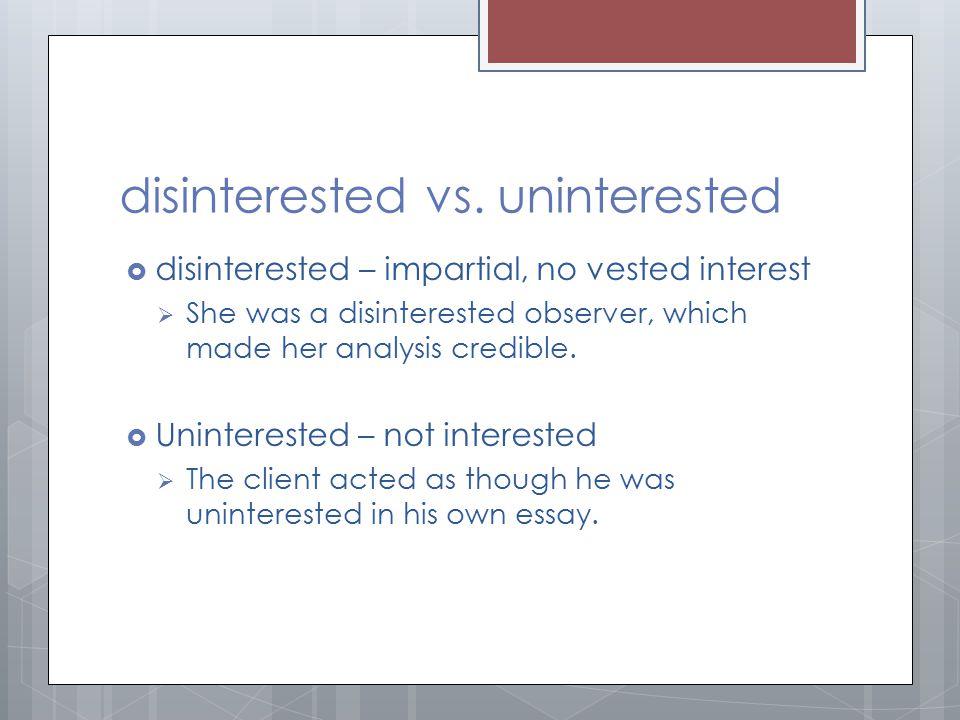 disinterested vs. uninterested
