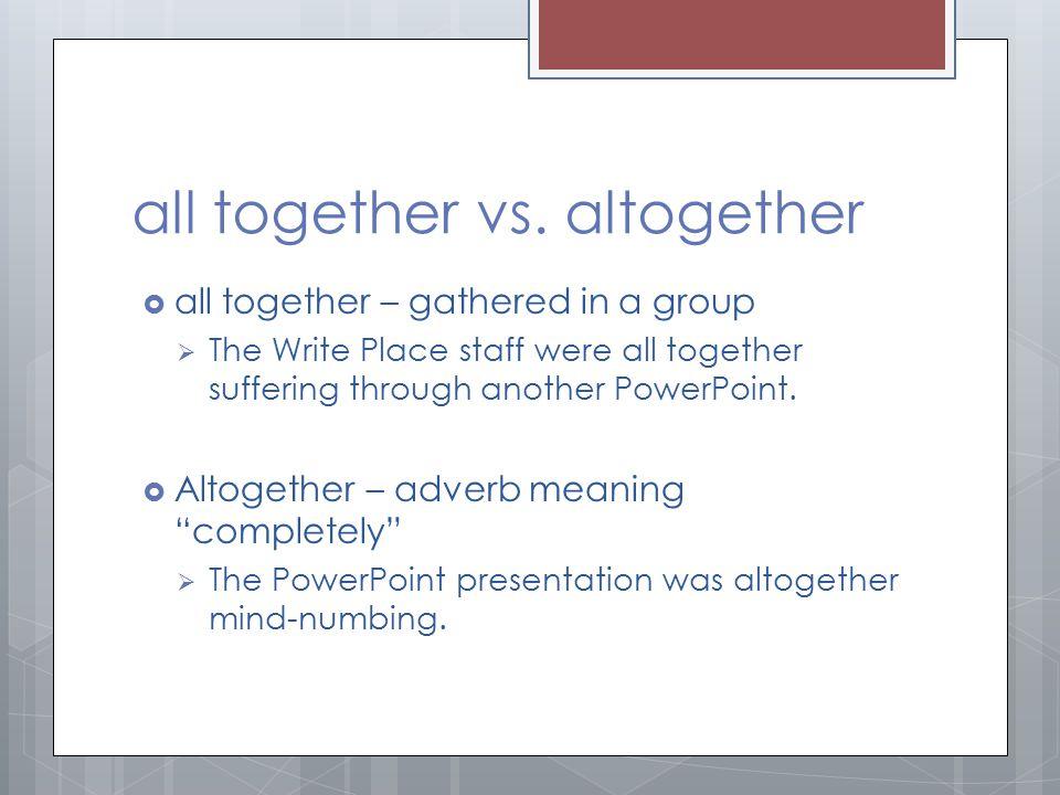 all together vs. altogether