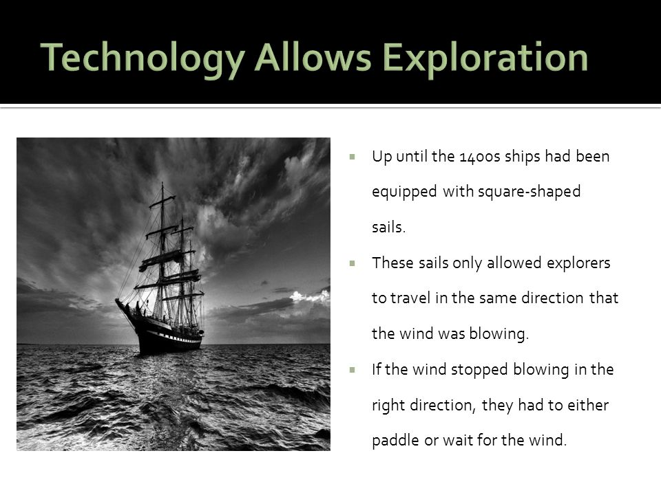 Technology Allows Exploration