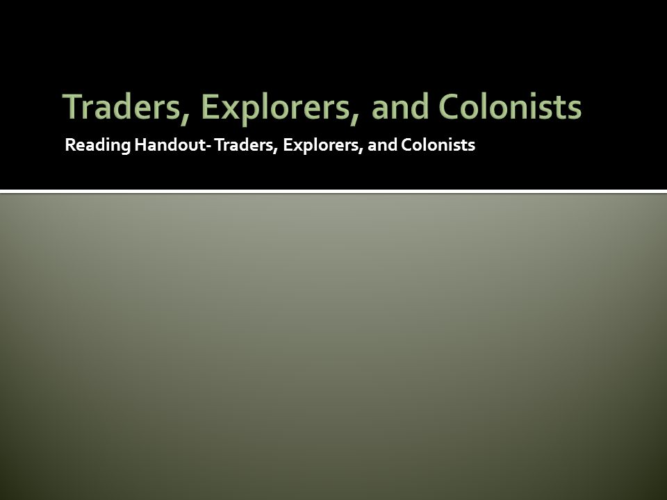 Traders, Explorers, and Colonists