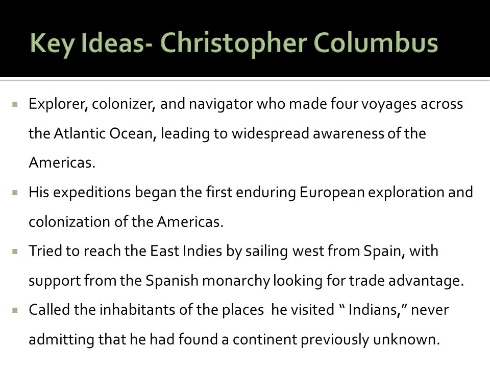 Key Ideas- Christopher Columbus