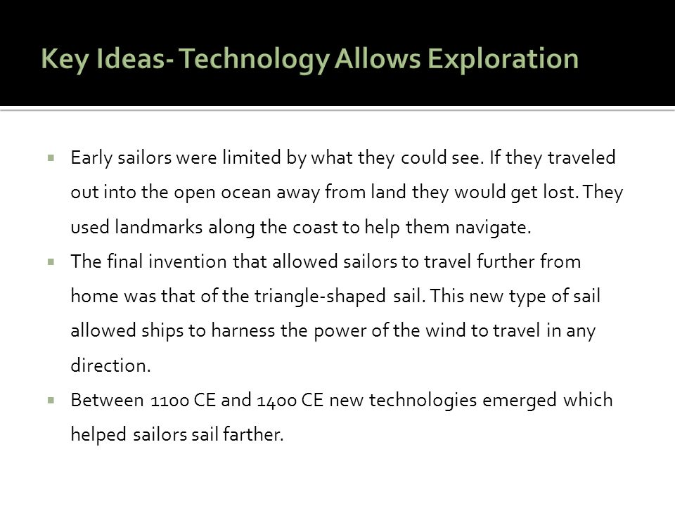 Key Ideas- Technology Allows Exploration