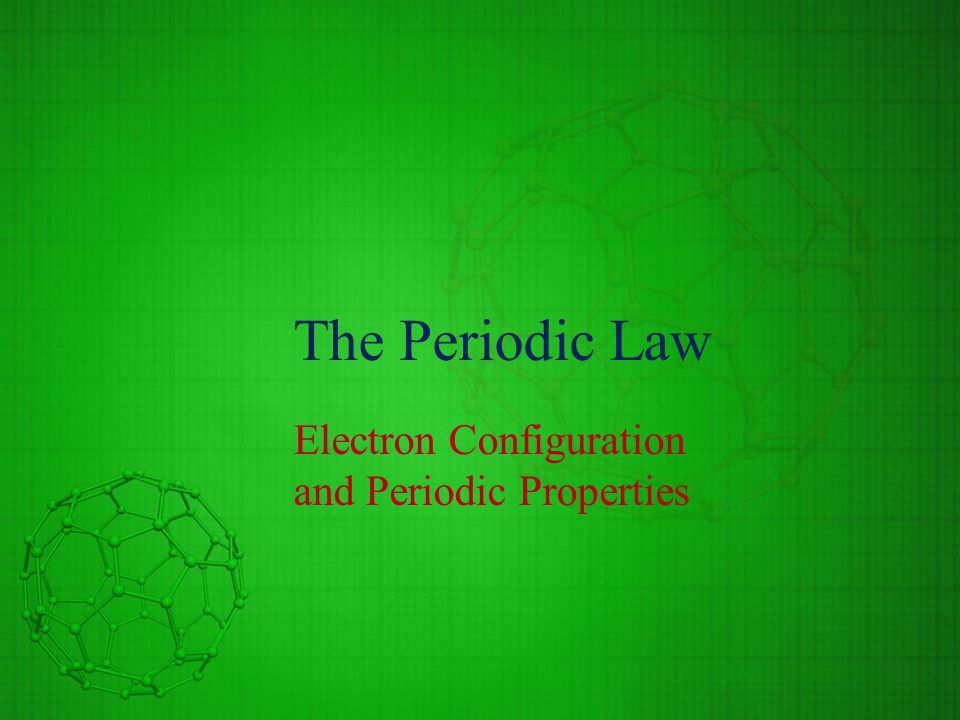 Electron Configuration and Periodic Properties