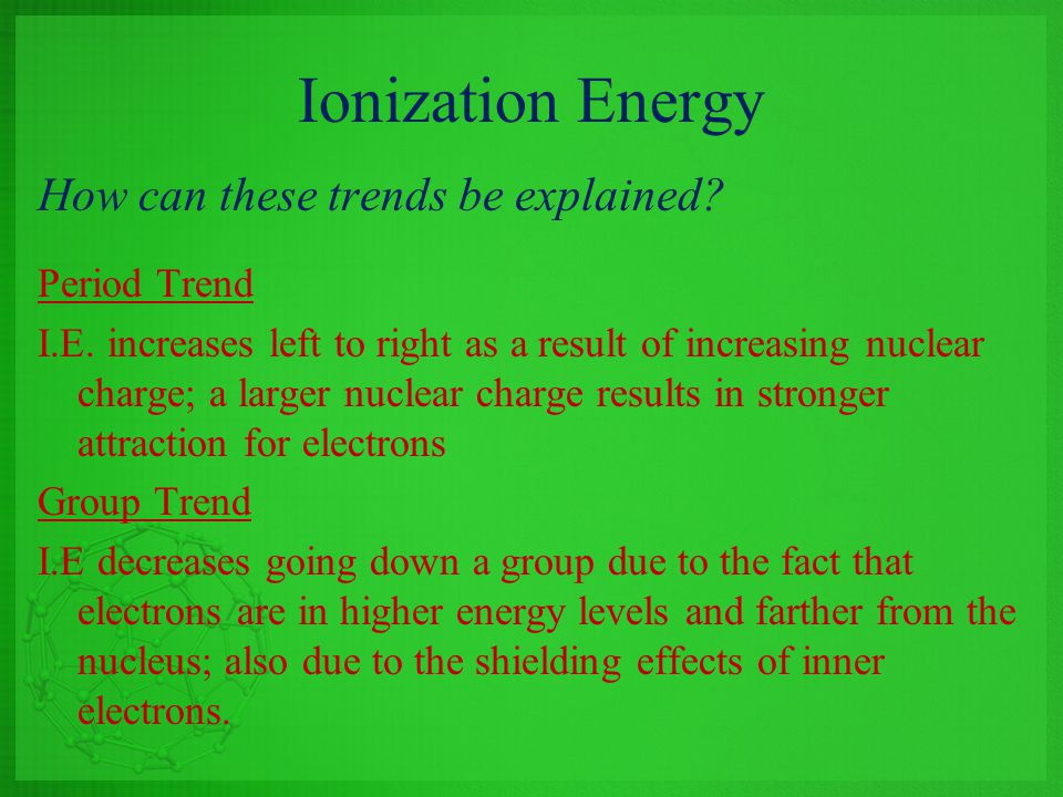Ionization Energy How can these trends be explained Period Trend