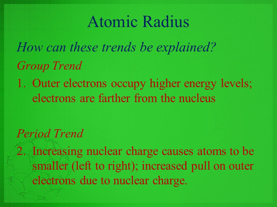 Atomic Radius How can these trends be explained Group Trend