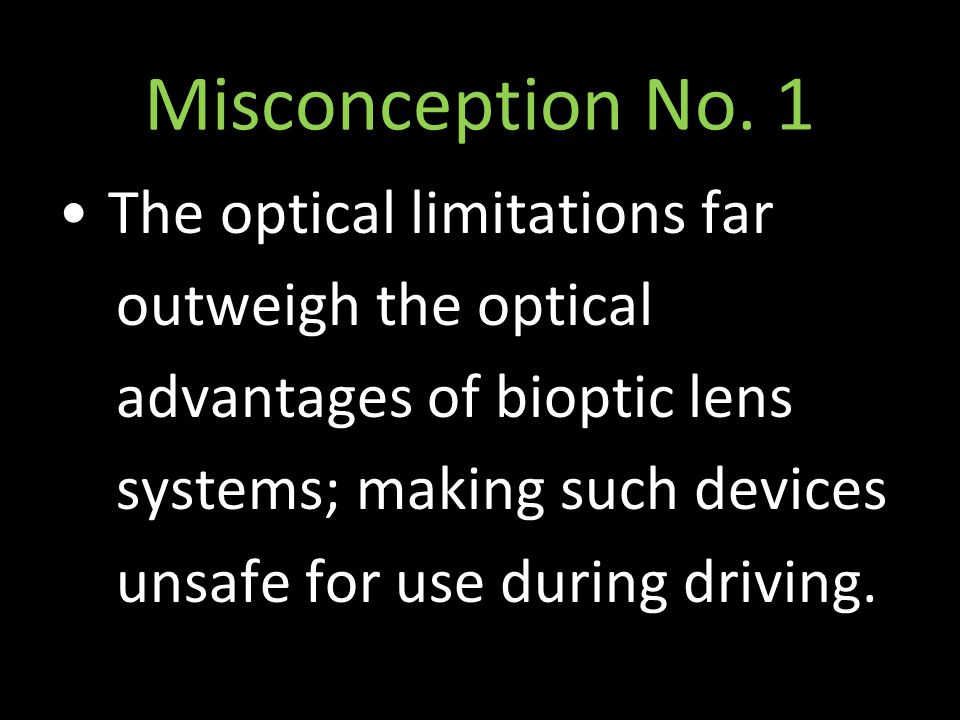 Misconception No. 1 The optical limitations far outweigh the optical