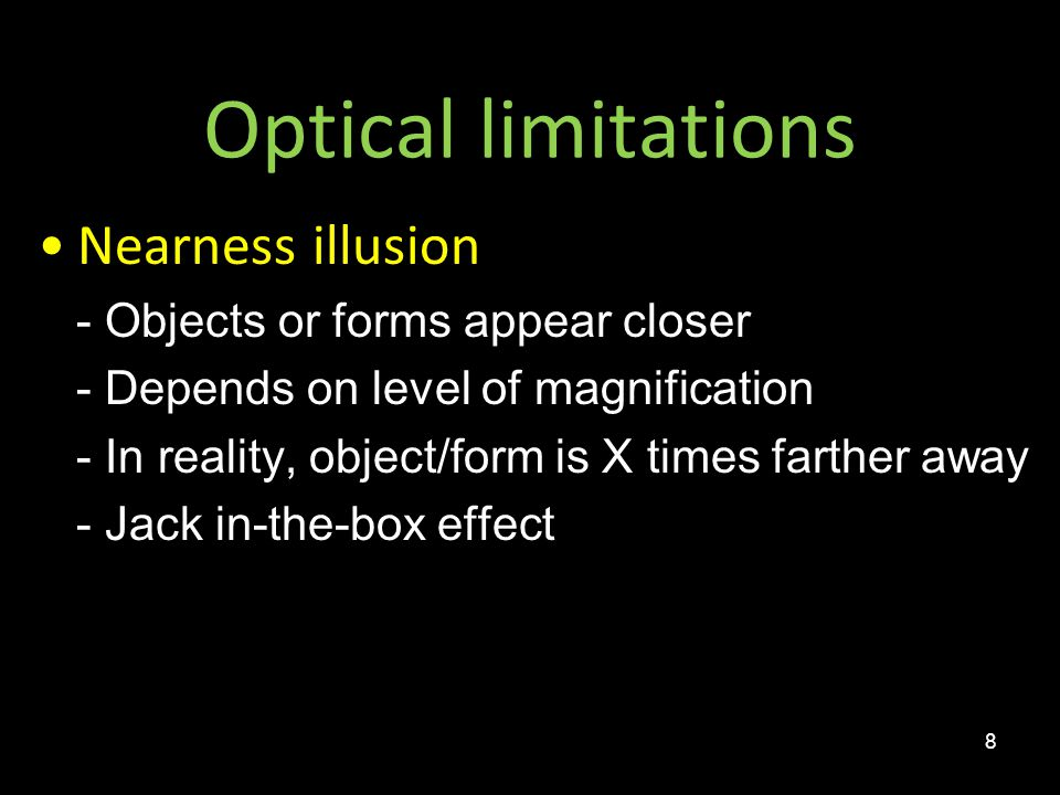 Optical limitations Nearness illusion - Objects or forms appear closer