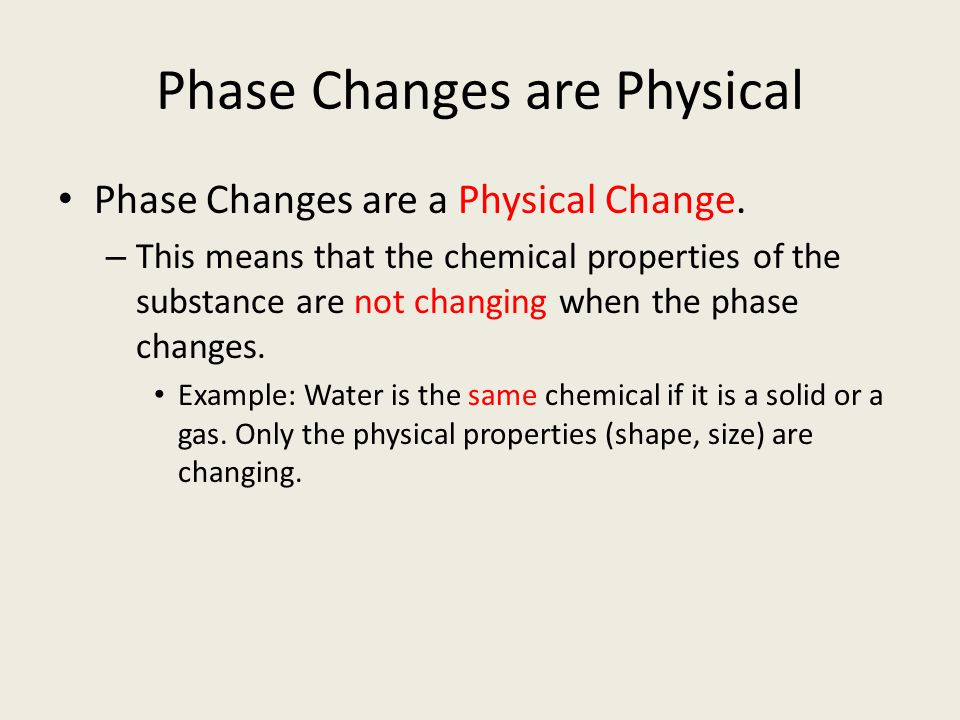 Phase Changes are Physical