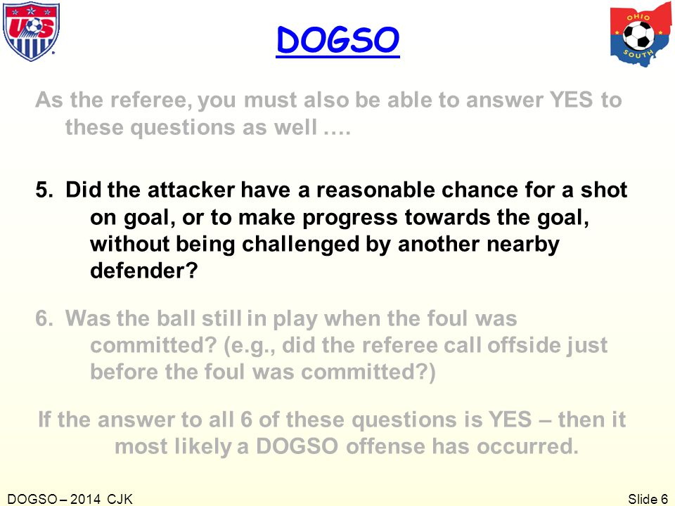 DOGSO As the referee, you must also be able to answer YES to these questions as well ….