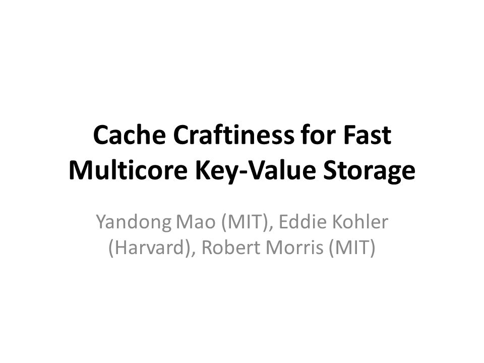 Cache Craftiness for Fast Multicore Key-Value Storage