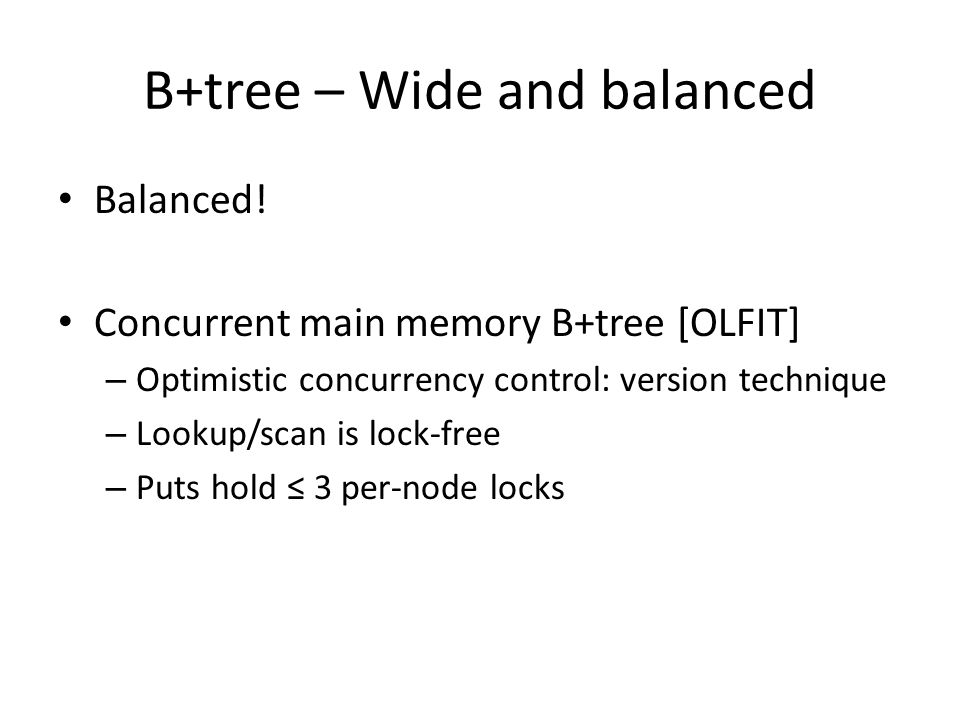 B+tree – Wide and balanced