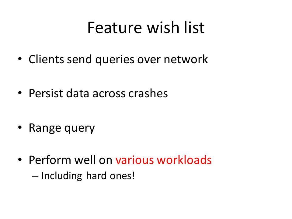 Feature wish list Clients send queries over network