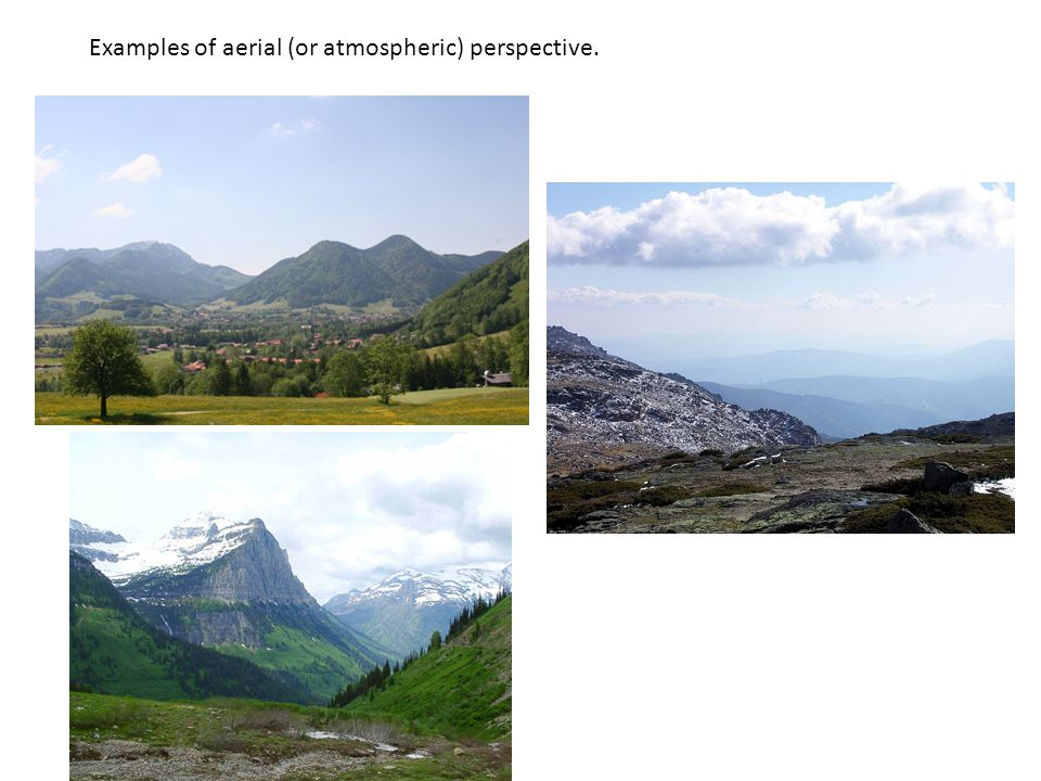 Examples of aerial (or atmospheric) perspective.