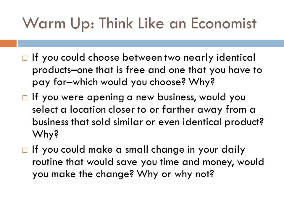 Warm Up: Think Like an Economist