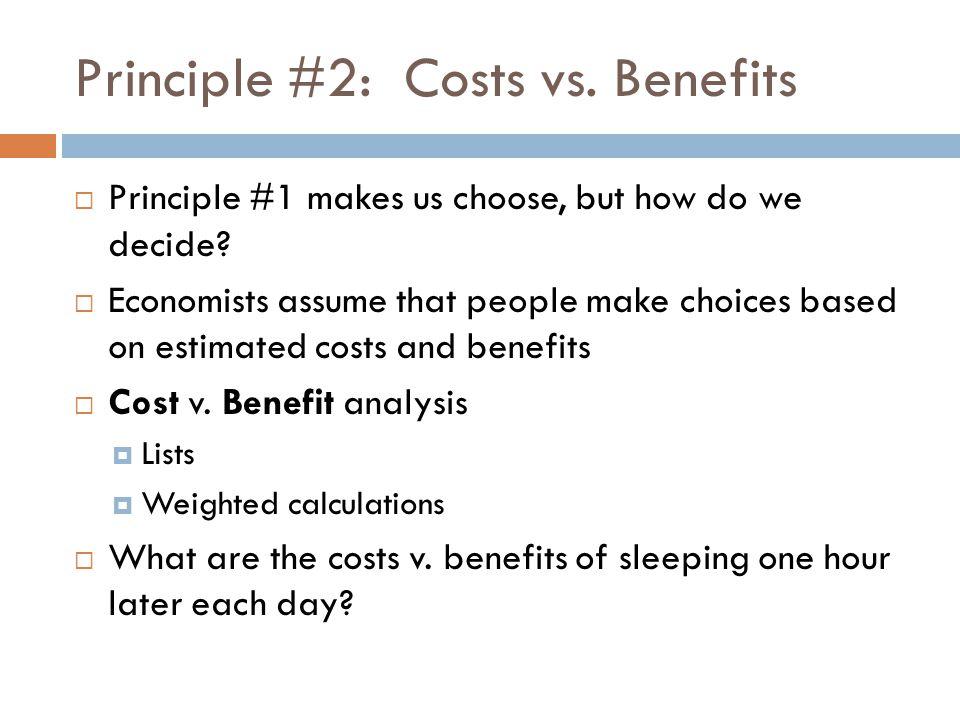 Principle #2: Costs vs. Benefits