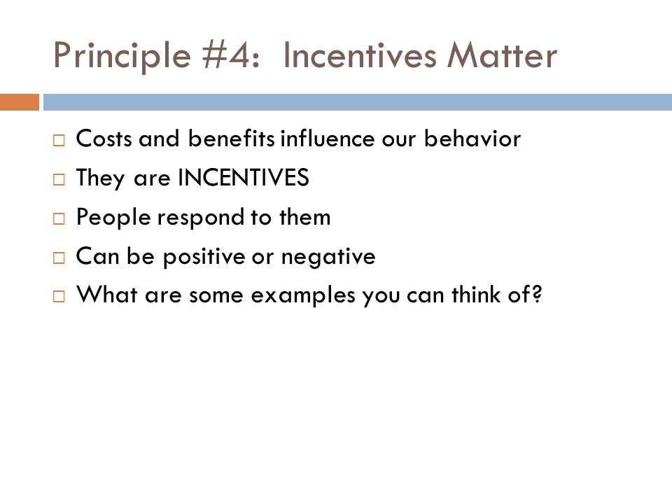 Principle #4: Incentives Matter