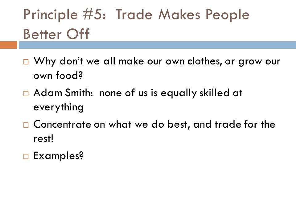 Principle #5: Trade Makes People Better Off