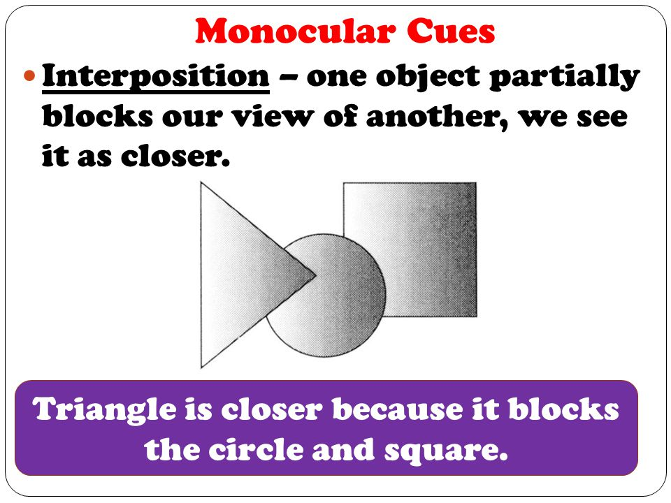 Triangle is closer because it blocks the circle and square.