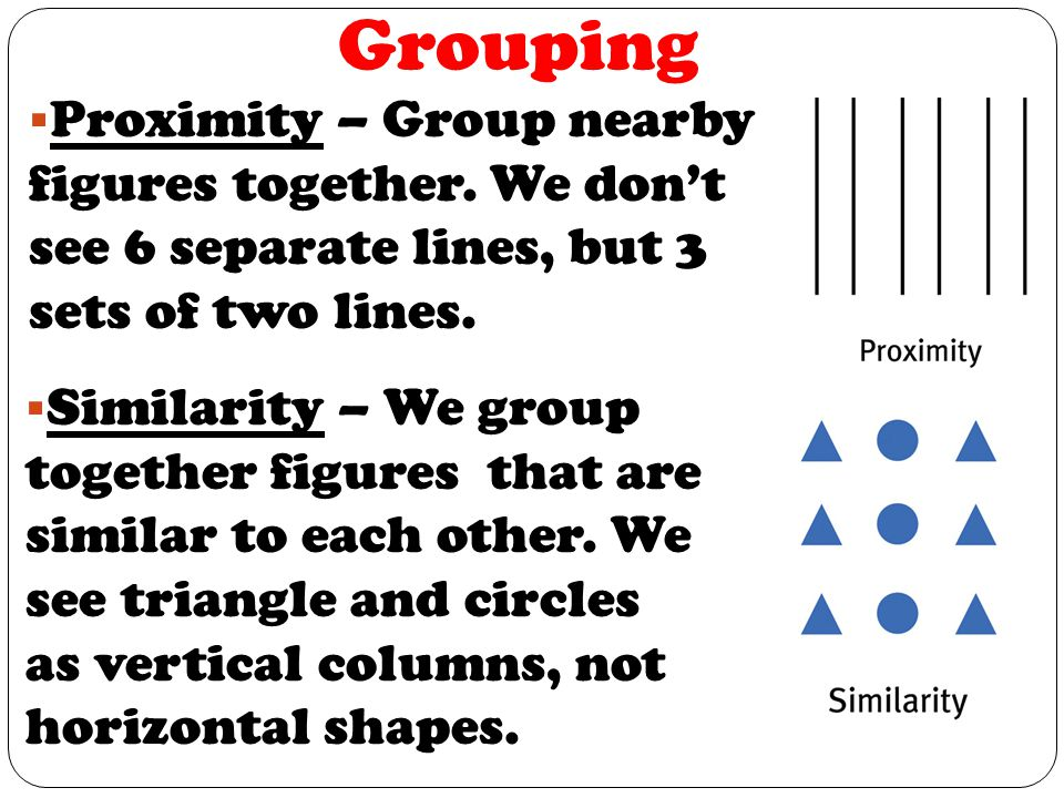 Grouping Proximity – Group nearby figures together. We don't see 6 separate lines, but 3 sets of two lines.